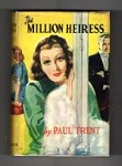 The Million Heiress by Paul Trent (First Edition) Rare DJ Publisher's File Copy