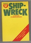 Shipwreck by Charles Logan (First UK Edition) Gollancz File Copy