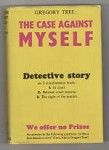 The Case Against Myself by Gregory Tree (First UK Edition) Gollancz File Copy