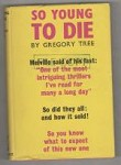 So Young to Die by Gregory Tree (First UK Edition)