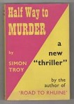 Half Way to Murder by Simon Troy (First UK Edition) Gollancz File Copy
