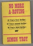 No More A-Roving by Simon Troy (First UK Edition) Gollancz File Copy