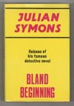 Bland Beginning by Julian Symons (Gollancz) File Copy