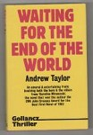 Waiting for the End of the World by Andrew Taylor (First UK) Gollancz File Copy