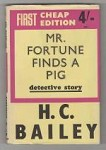 Mr. Fortune Finds a Pig by H. C. Bailey (Gollancz) File Copy
