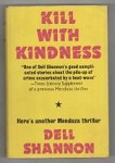 Kill With Kindness by Dell Shannon (First UK Edition)