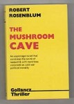 The Mushroom Cave by Robert Rosenblum (First UK Edition)