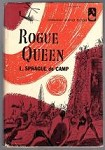 Rogue Queen by L. Sprague de Camp (First edition)