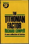 The Tithonian Factor by Richard Cowper (First Edition) Gollancz File Copy