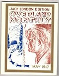 Overland Monthly May 1917 Jack London Edition; Facsimile Copy