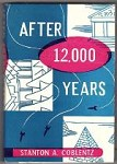After 12,000 Years by Stanton A. Coblentz