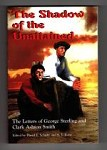 The Shadow of the Unattained by David E. Schultz & S. T. Joshi (First Edition)