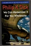 We Can Remember It for You Wholesale by Phillip K. Dick (Gollancz SF) File Copy
