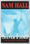 The Silver Fjord by Sam Hall (First Edition) Signed