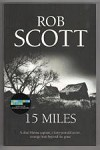 15 Miles by Rob Scott (First Edition) Gollancz File Copy