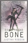 Down to the Bone by Justina Robson (First UK Edition) Gollancz File Copy