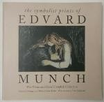 The Symbolist Prints of Edvard Munch: The Vivian and David Campbell Collection by Elizabeth Prelinger Michael Parke-Taylor