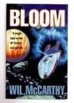 Bloom by Wil McCarthy (First UK Edition) File Copy
