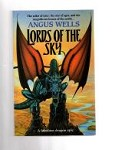 Lords of the Sky by Angus Wells (First UK Edition) File Copy