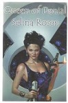 Queen of Denial by Selina Rosen (First Edition) Signed