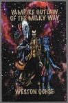 Vampire Outlaw of the Milky Way by Weston Ochse (Limited Signed Edition)