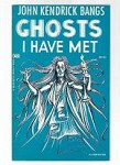 Ghosts I Have Met by John Kendrick Bangs Signed by Doug Menville