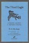 The Third Eagle by R. A. McAvoy (First Edition)