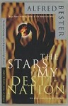 The Stars my Destination by Alfred Bester (First Printing)