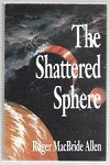 The Shattered Sphere by Roger MacBride Allen (First Edition) Signed