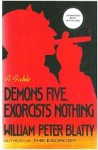 Demons Five, Exorcists Nothing by William Peter Blatty (First Edition)